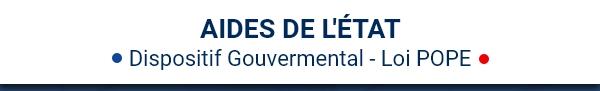 AIDE DE L'ÉTAT - Dispositif Gouvernemental - Loi POPE